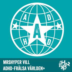 MrsHyper vill ADHD-frälsa världen